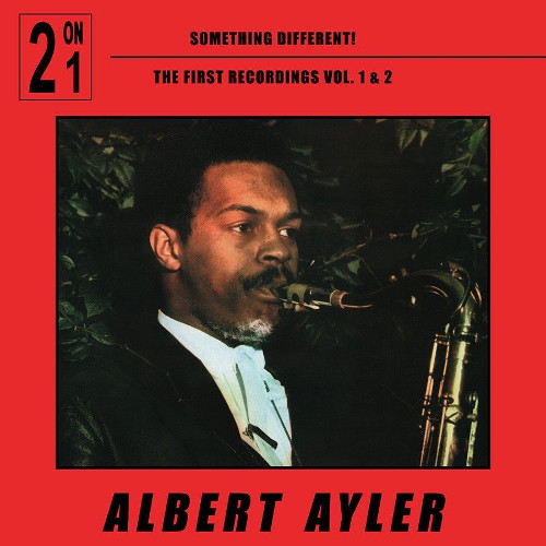 ALBERT AYLER - Something Different  - First Recordings vol.1 & 2 cover