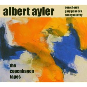 ALBERT AYLER - The Copenhagen Tapes (aka Copenhagen Live 1964) cover