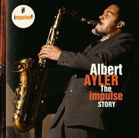 ALBERT AYLER - The Impulse Story cover