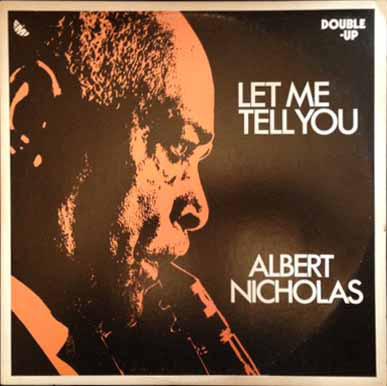 ALBERT NICHOLAS - Let Me Tell You cover