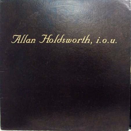 ALLAN HOLDSWORTH - I. O. U. cover