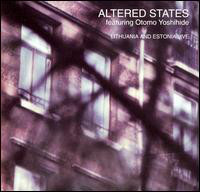 ALTERED STATES - Altered States featuring Otomo Yoshihide : Lithuania And Estonia Live cover