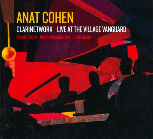 ANAT COHEN - Clarinetwork: Live At The Village Vanguard cover