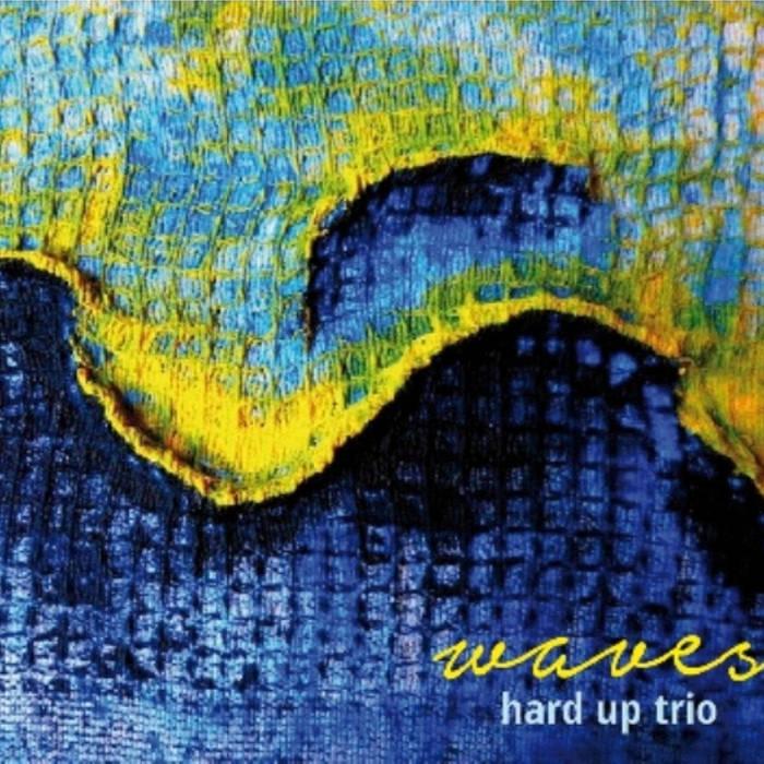 ANDREA MORELLI - Hard Up Trio : Waves cover