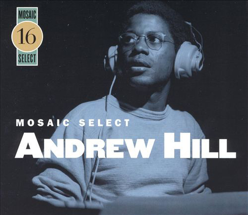 ANDREW HILL - Mosaic Select 16 cover
