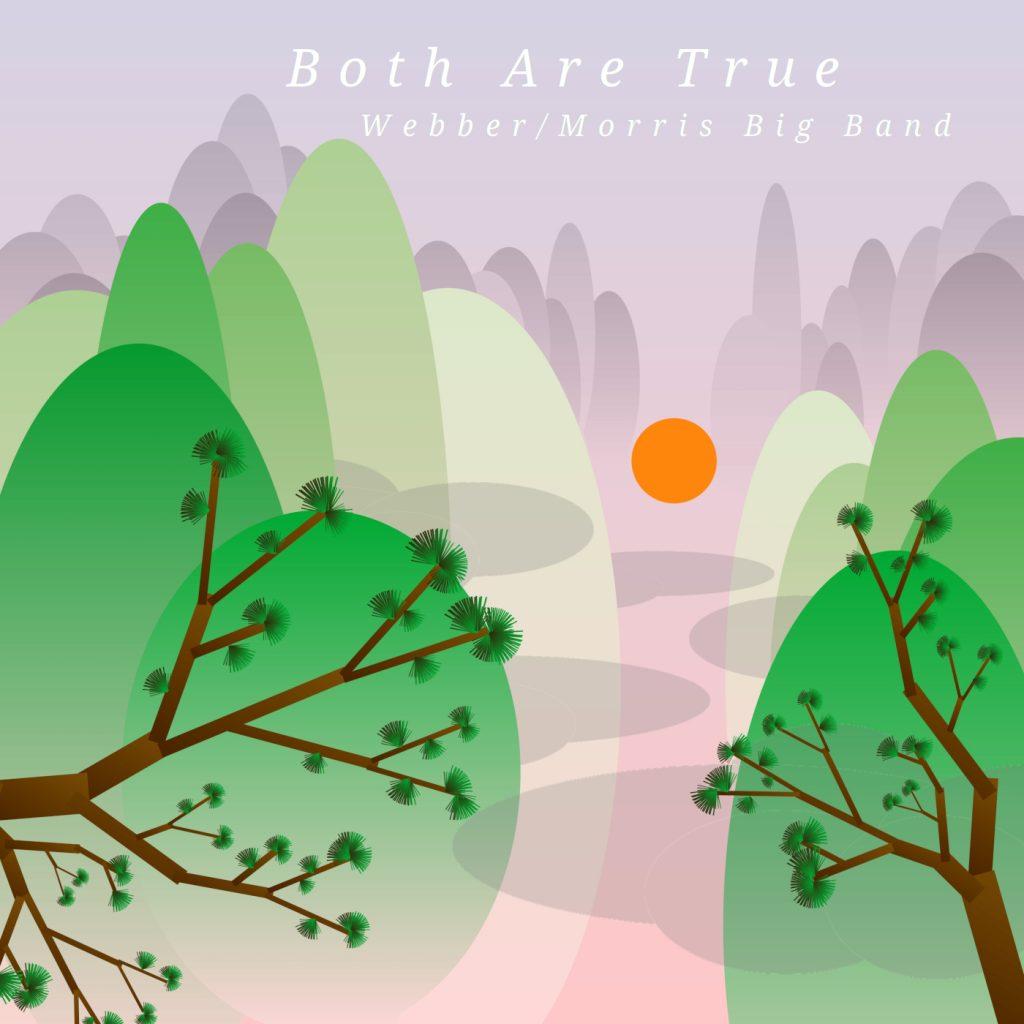 ANNA WEBBER - Webber/Morris Big Band : Both Are True cover