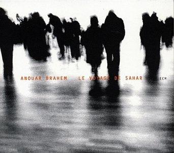 ANOUAR BRAHEM - Le Voyage De Sahar cover