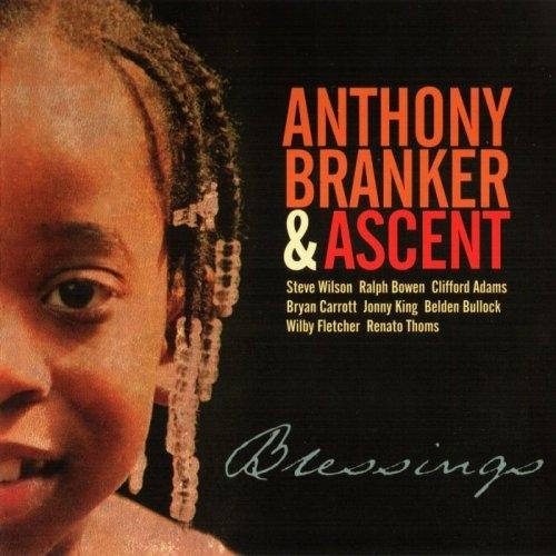 ANTHONY BRANKER - Anthony Branker & Ascent : Blessings cover