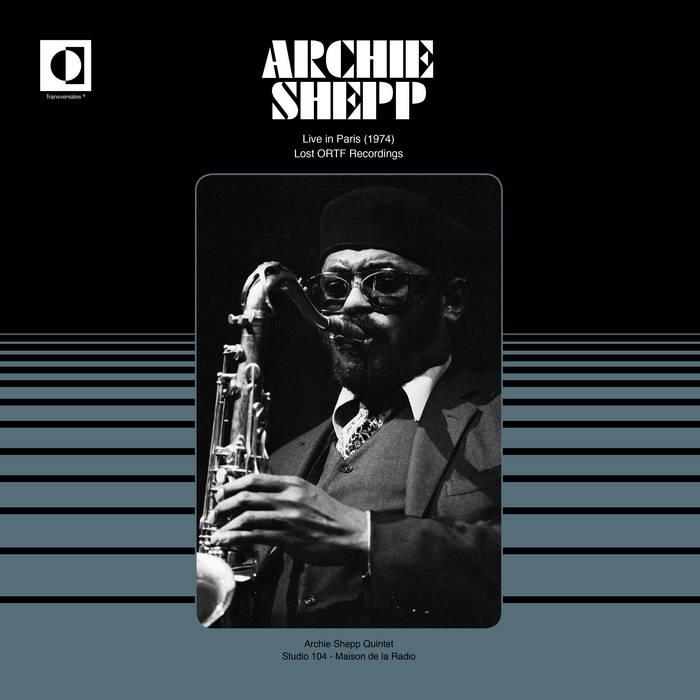 ARCHIE SHEPP - Live in Paris (1974) Lost ORTF Recordings cover