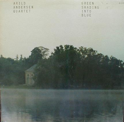 ARILD ANDERSEN - Green Shading Into Blue cover