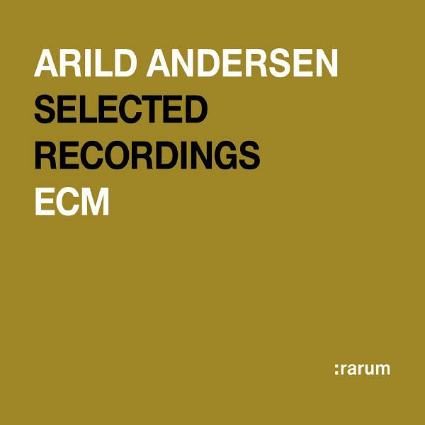 ARILD ANDERSEN - Selected Recordings cover
