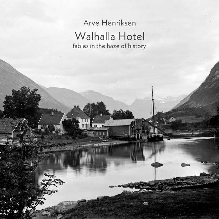 ARVE HENRIKSEN - Walhalla Hotel ( fables in the haze of history) cover