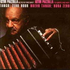 ASTOR PIAZZOLLA - Tango: Zero Hour / Nuevo Tango: Hora Zero cover