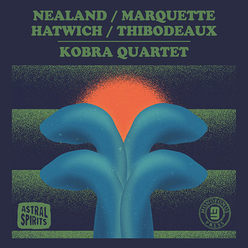 AURORA NEALAND - Aurora  Nealand / Steve Marquette / Anton Hatwich / Paul Thibodeaux : Kobra Quartet cover