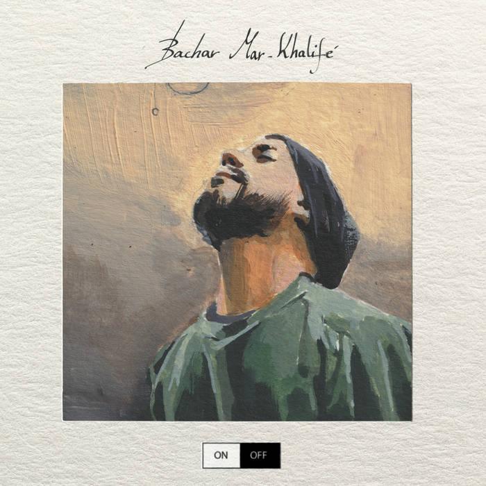 BACHAR MAR-KHALIFÉ - On/Off cover