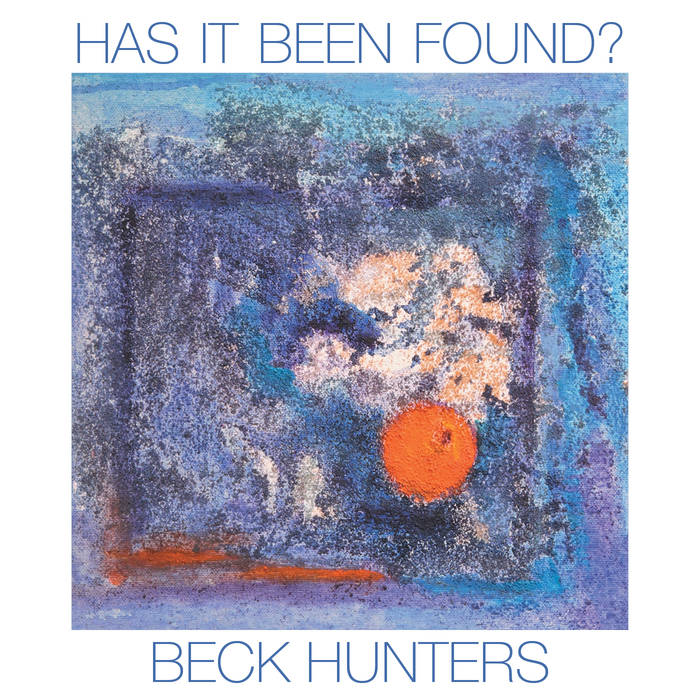 BECK HUNTERS - Has It Been Found? cover