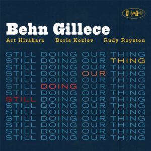 BEHN GILLECE - Still Doing Our Thing cover