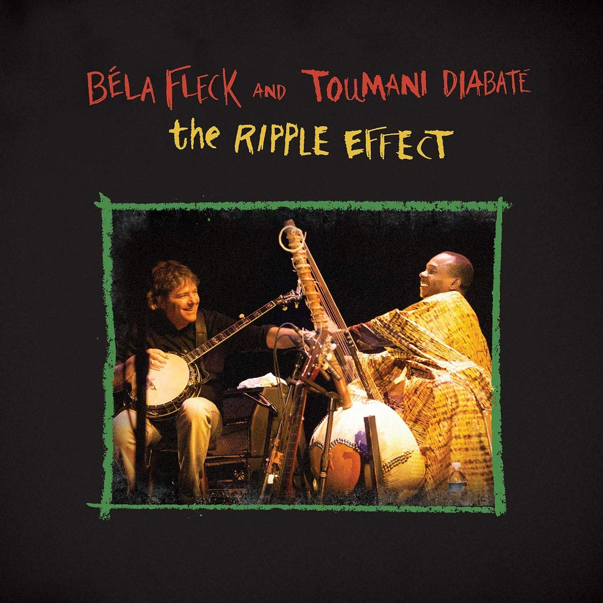 BÉLA FLECK - Béla Fleck & Toumani Diabaté : The Ripple Effect cover