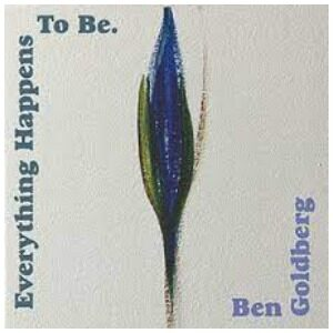 BEN GOLDBERG - Everything Happens To Be cover