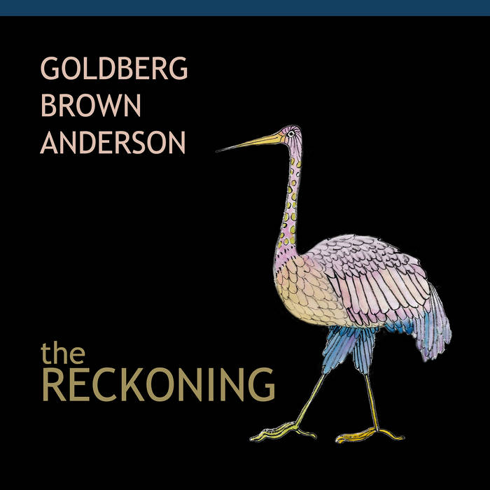 BEN GOLDBERG - Goldberg Brown Anderson : The Reckoning cover