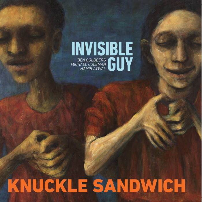 BEN GOLDBERG - Invisible Guy : Knuckle Sandwich cover