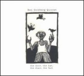 BEN GOLDBERG - The Door, the Hat, the Chair, the Fact cover