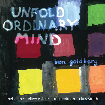 BEN GOLDBERG - Unfold Ordinary Mind cover
