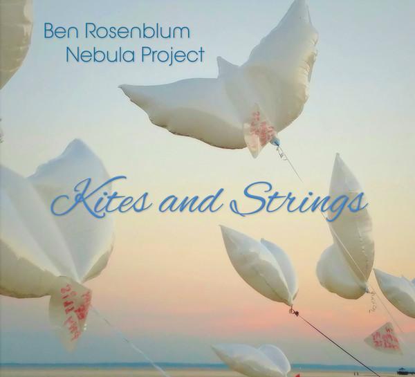 BEN ROSENBLUM - en Rosenblum Nebula Project : Kites And Strings cover