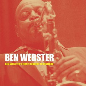 BEN WEBSTER - Ben Websters First Concert In Denmark cover