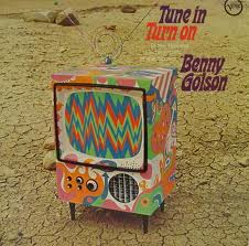 BENNY GOLSON - Tune in Turn on: to the Hippest Commercials of the Sixties cover