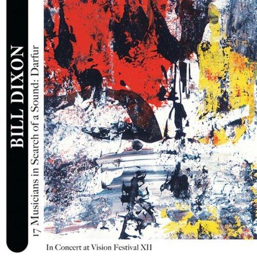 BILL DIXON - 17 Musicians in Search of a Sound: Darfur cover