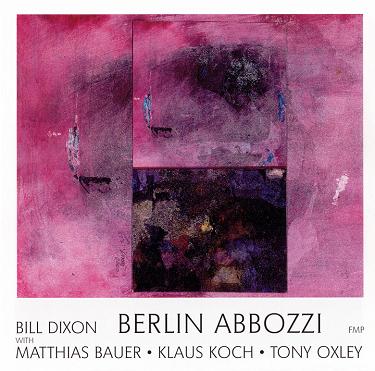 BILL DIXON - Berlin Abbozzi cover