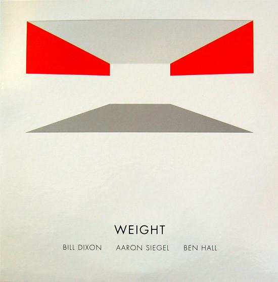 BILL DIXON - Bill Dixon / Aaron Siegel / Ben Hall : Weight / Counterweight cover