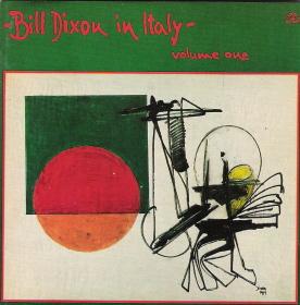 BILL DIXON - Bill Dixon in Italy - Volume 1 cover