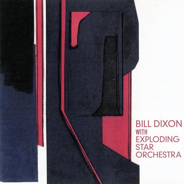 BILL DIXON - Bill Dixon with Exploding Star Orchestra cover