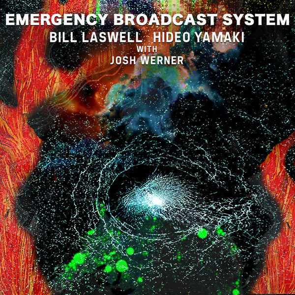 BILL LASWELL - Bill Laswell & Hideo Yamaki With Josh Werner : Emergency Broadcast System cover
