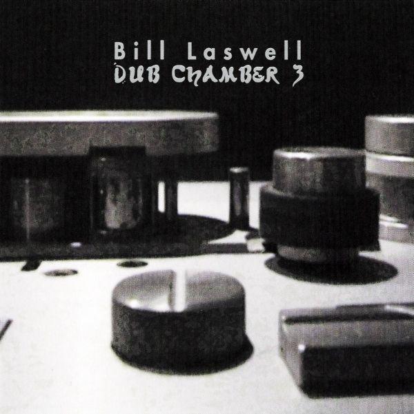 BILL LASWELL - Dub Chamber 3 cover