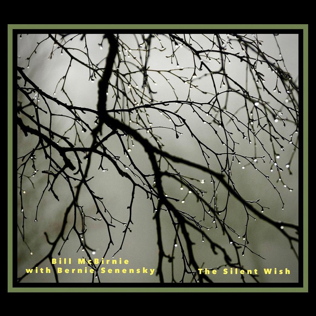 BILL MCBIRNIE - Bill McBirnie with Bernie Senensky : The Silent Wish cover