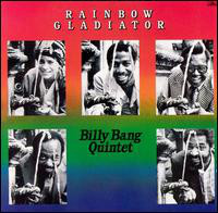 BILLY BANG - Billy Bang Quintet : Rainbow Gladiator cover