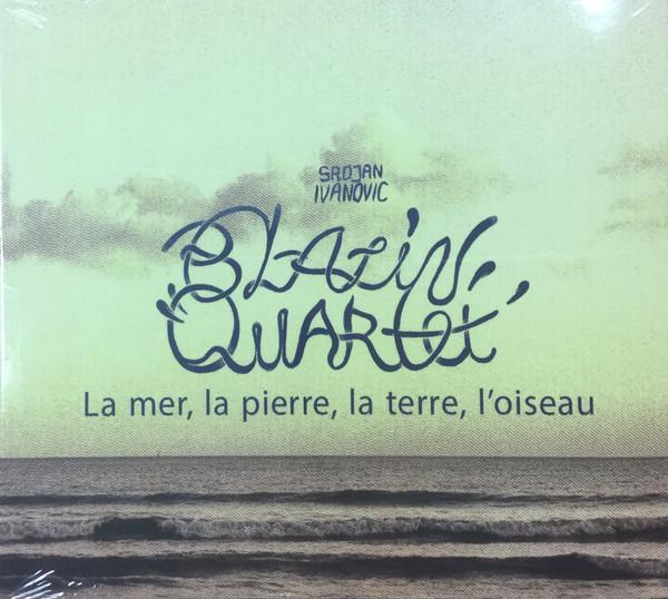 BLAZIN' QUARTET - La Mer, La Pierre, La Terre, L'oiseau cover