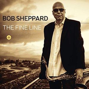 BOB SHEPPARD - The Fine Line cover