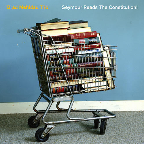 BRAD MEHLDAU - Seymour Reads the Constitution! cover