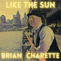 BRIAN CHARETTE - Like The Sun cover