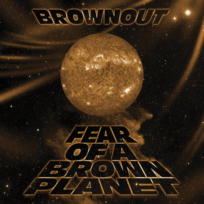 BROWNOUT - Fear of A Brown Planet cover