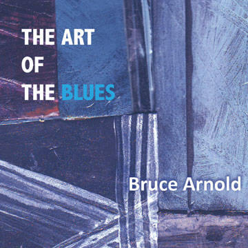 BRUCE ARNOLD - Art Of The Blues cover