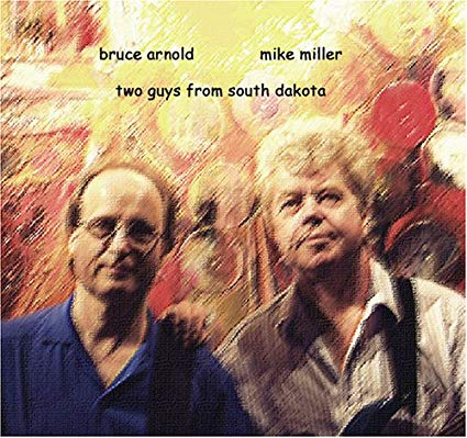 BRUCE ARNOLD - Bruce Arnold & Mike Miller : Two Guys From South Dakota cover