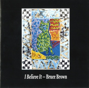 BRUCE BROWN - I Believe It cover