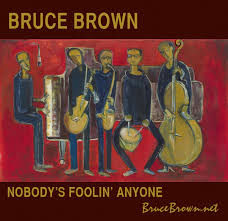 BRUCE BROWN - Nobody's Foolin's Anyone cover