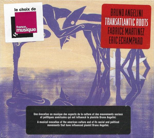 BRUNO ANGELINI - Bruno Angelini, Fabrice Martinez, Eric Echampard : Transatlantic Roots cover