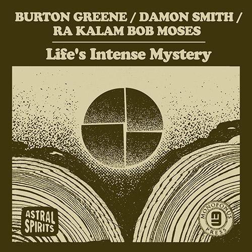 BURTON GREENE - Greene / Smith / Moses : Lifes Intense Mystery cover